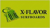 X-Flavor surfboards(エックスフレーバーサーフボード)